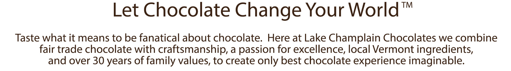 Let Chocolate Change Your World